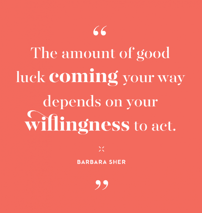 The amount of good luck coming your way depends on your willingness to act.